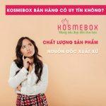 Hàng hoá sản phẩm của Kosmebox có phải hàng chính hãng